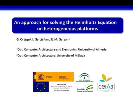 An approach for solving the Helmholtz Equation on heterogeneous platforms An approach for solving the Helmholtz Equation on heterogeneous platforms G.