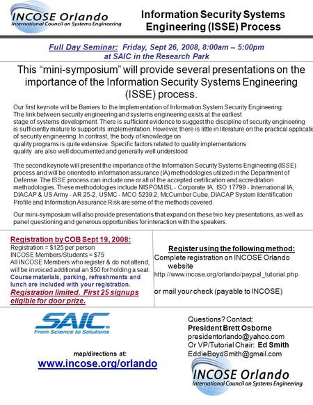 Full Day Seminar: Friday, Sept 26, 2008, 8:00am – 5:00pm at SAIC in the Research Park Registration by COB Sept 19, 2008: Registration = $125 per person.