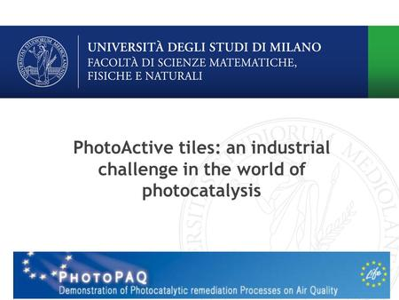 PhotoActive tiles: an industrial challenge in the world of photocatalysis.