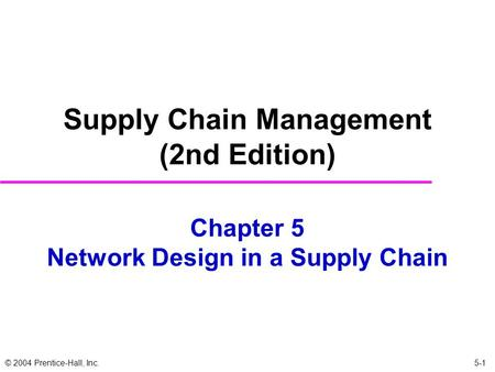 Chapter 5 Network Design in a Supply Chain