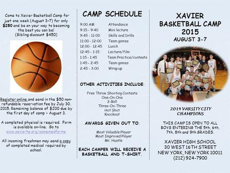 Come to Xavier Basketball Camp for just one week (August 3–7) for only $250 and be on your way to becoming the best you can be! (Sibling discount $450)