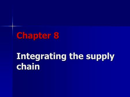 Chapter 8 Integrating the supply chain. Content Integration in the supply chainEfficient consumer responseCollaborative planning, forecasting and replenishmentManaging.