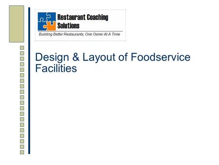 Design & Layout of Foodservice Facilities. Overview  Explains the impact of design on efficiency and safety  Describes the basic principles of design.