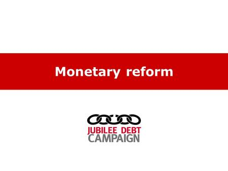 Monetary reform. What is money? How <strong>banks</strong> 'create' money.