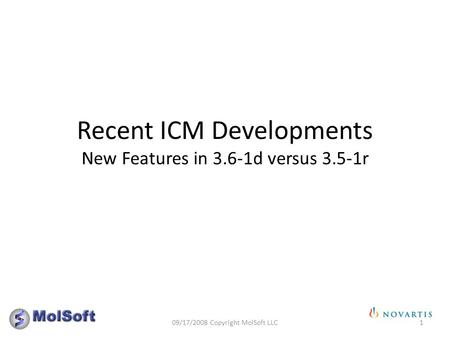 Recent ICM Developments New Features in 3.6-1d versus 3.5-1r 109/17/2008 Copyright MolSoft LLC.