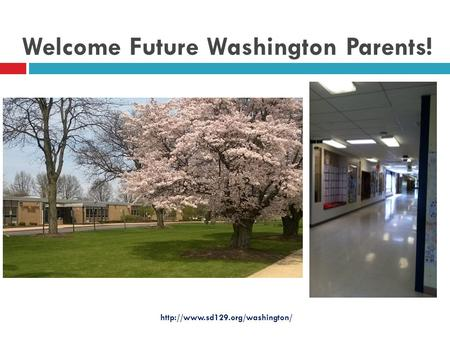 Welcome Future Washington Parents!