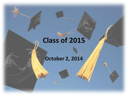 Class of 2015 October 2, 2014. Senior Class Contacts – Tamara Clemmons – Assistant Principal (202) 907-5074 – Kendric Hawkins –