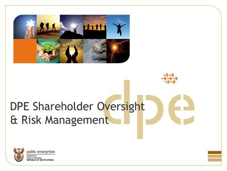 DPE Shareholder Oversight & Risk Management. SOE Regulatory Environment SOE enabling Legislation Companies Act Memorandum and Articles of Association.