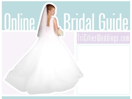 The region's top news website, TriCities.com, is proud to present to the region's online community, TriCitiesWeddings.com This online bridal guide is.