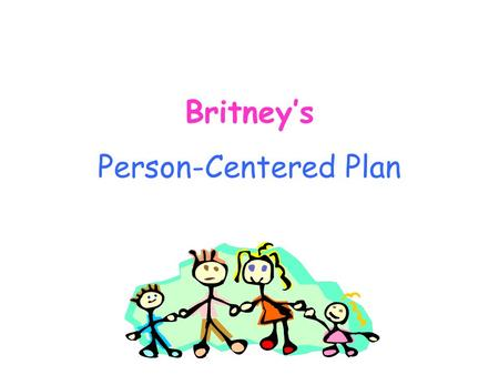 Britney's Person-Centered Plan