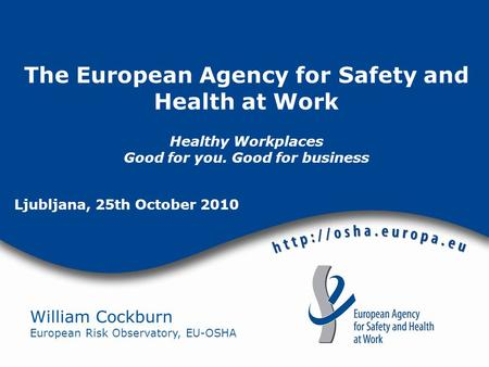 The European Agency for Safety and Health at Work