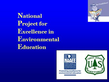 Sponsored By: NAAEE U.S. EPA U.S. Forest Service EETAP U.S. Fish and Wildlife Service National Fish and Wildlife Foundation NEEF Northern Illinois University.