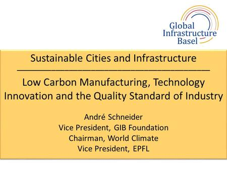 Sustainable Cities and Infrastructure –––––––––––––––––––––––––––––––––––––––––––– Low Carbon Manufacturing, Technology Innovation and the Quality Standard.