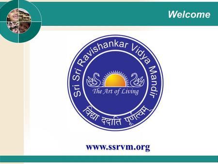 Welcome www.ssrvm.org  Vision and Mission of SSRVM  Strategy and Achievements  Short Term Plan  Project Logistics and Monitoring  An invitation.