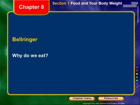 Chapter 8 Bellringer Why do we eat?