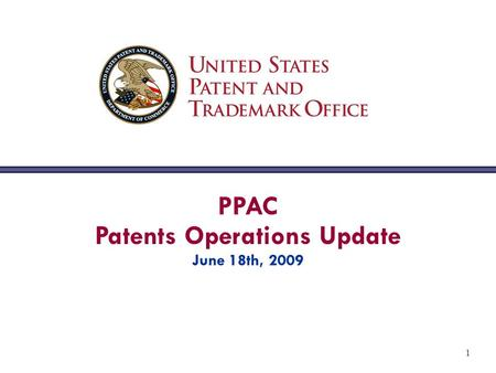 1 PPAC Patents Operations Update June 18th, 2009.