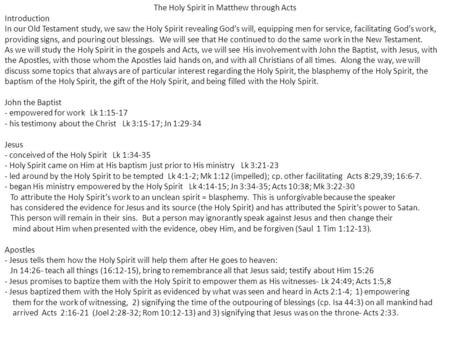 The Holy Spirit in Matthew through Acts Introduction In our Old Testament study, we saw the Holy Spirit revealing God's will, equipping men for service,
