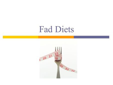 Fad Diets. Copyright Copyright © Texas Education Agency, 2013. These Materials are copyrighted © and trademarked ™ as the property of the Texas Education.