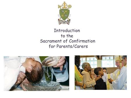 Introduction to the Sacrament of Confirmation for Parents/Carers.