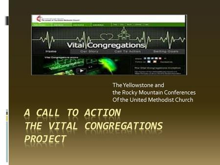 The Yellowstone and the Rocky Mountain Conferences Of the United Methodist Church.