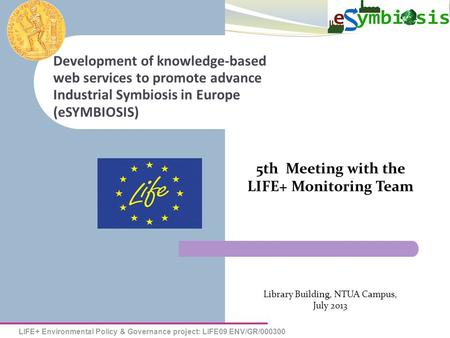 LIFE+ Environmental Policy & Governance project: LIFE09 ENV/GR/000300 Development of knowledge-based web services to promote advance Industrial Symbiosis.