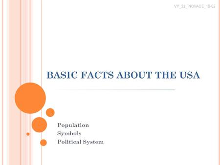 BASIC FACTS ABOUT THE USA Population Symbols Political System VY_32_INOVACE_15-02.