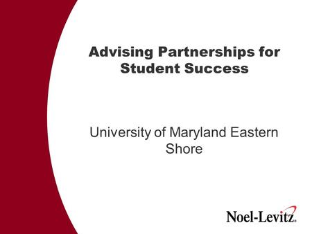 Advising Partnerships for Student Success University of Maryland Eastern Shore.