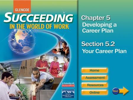 2 Read to Learn How to develop a career plan and set intermediate career goals How to determine the education and training you need to reach your career.