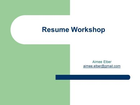 Resume Workshop Aimee Elber