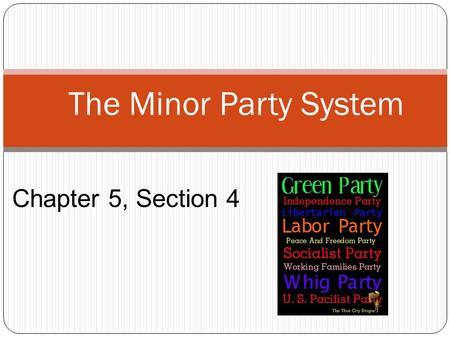 The Minor Party System Chapter 5, Section 4. Number of Parties in US History.