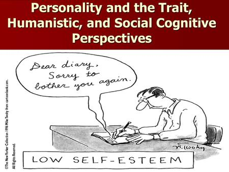 Personality and the Trait, Humanistic, and Social Cognitive Perspectives Pg. 513 picture.