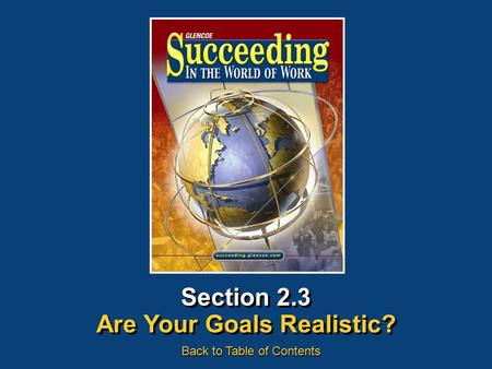Section 2.3 Are Your Goals Realistic? Back to Table of Contents.