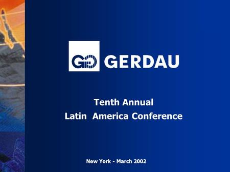 Tenth Annual Latin America Conference New York - March 2002.
