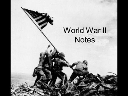 World War II Notes. What was WWII? Largest war in human history. Involved countries, colonies, and territories around the entire world. By the end, over.