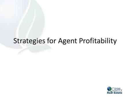 Strategies for Agent Profitability. Addendum to the Independent Contractor Agreement between sales associate and United Country-_____________ Can I pay.