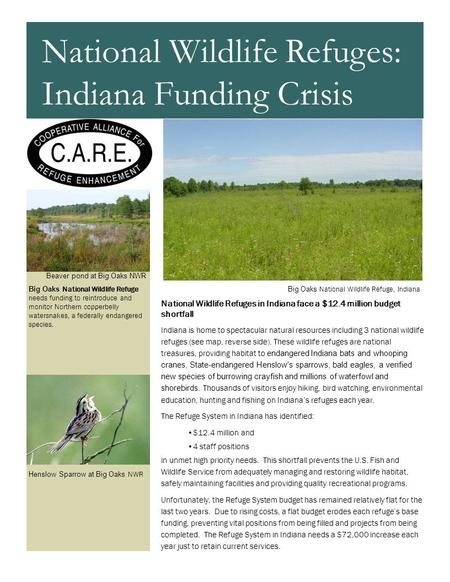National Wildlife Refuges in Indiana face a $12.4 million budget shortfall Indiana is home to spectacular natural resources including 3 national wildlife.