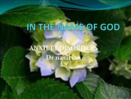 ANXIETY DISORDERS Dr nasirian. Anxiety disorders are among the most prevalent mental disorders in the general population. Nearly 30 million persons are.