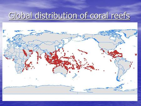 Global distribution of coral reefs