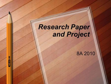 "Research Paper and Project 8A 2010. ""Those who cannot learn from history are doomed to repeat it."" - GEORGE SANTAYANA."