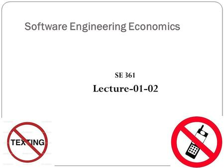 Software Engineering Economics SE 361 Lecture-01-02.