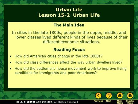 Urban Life Lesson 15-2 Urban Life The Main Idea In cities in the late 1800s, people in the upper, middle, and lower classes lived different kinds of lives.