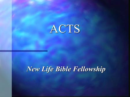 ACTS New Life Bible Fellowship. ACTS OUTLINE ACTS OUTLINE I. The Church Established in Jerusalem 1-7 I. The Church Established in Jerusalem 1-7 A. Introduction.