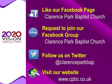 Like our Facebook Page Clarence Park Baptist Church Request to join our Facebook Group Clarence Park Baptist Church Follow us on