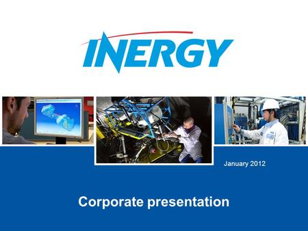 January 2012 Corporate presentation. 2 © Inergy Automotive Systems | INERGY corporate presentation  January 2012 INERGY, a subsidiary of Plastic Omnium.
