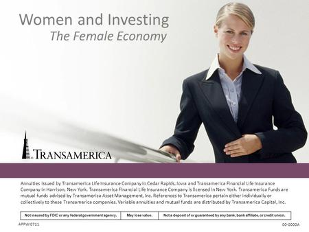 Women and Investing The Female Economy Not insured by FDIC or any federal government agency.May lose value.Not a deposit of or guaranteed by any bank,