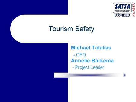 Tourism Safety Michael Tatalias - CEO Annelie Barkema - Project Leader.
