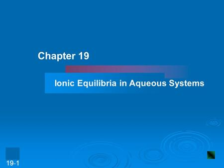 Chapter 19 Ionic Equilibria in Aqueous Systems.