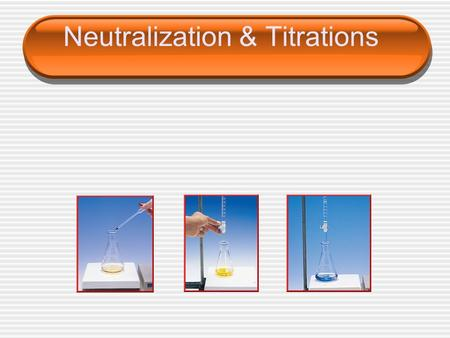 Neutralization & Titrations