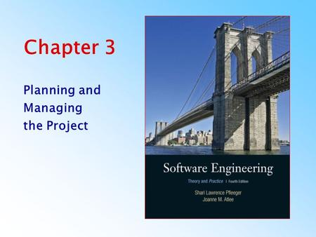 Chapter 3 Planning and Managing the Project. Pfleeger and Atlee, Software Engineering: Theory and PracticeChapter 3.2 Important Dates 09/09/2010 HW: Page.