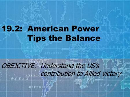 19.2: American Power Tips the Balance